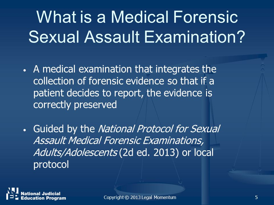 5 What is a Medical Forensic Sexual Assault Examination.