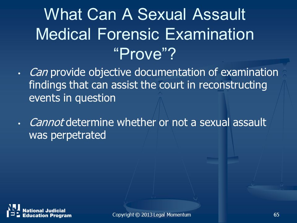 65 What Can A Sexual Assault Medical Forensic Examination Prove .