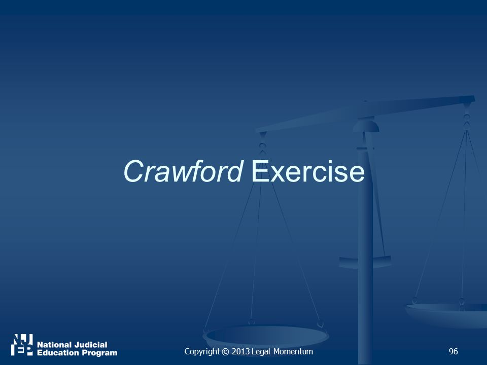 Crawford Exercise Copyright © 2013 Legal Momentum96