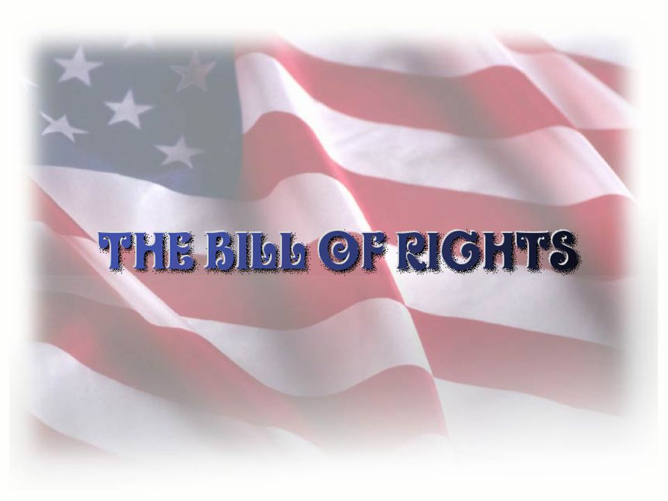 Approving the Bill of Rights Most states quickly ratified the Bill of Rights.