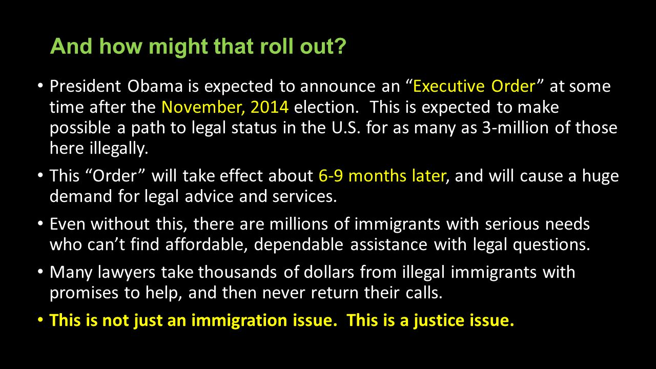 "And how might that roll out? President Obama is expected to announce an ""Executive Order"" at some time after the November, 2014 election. This is expe"