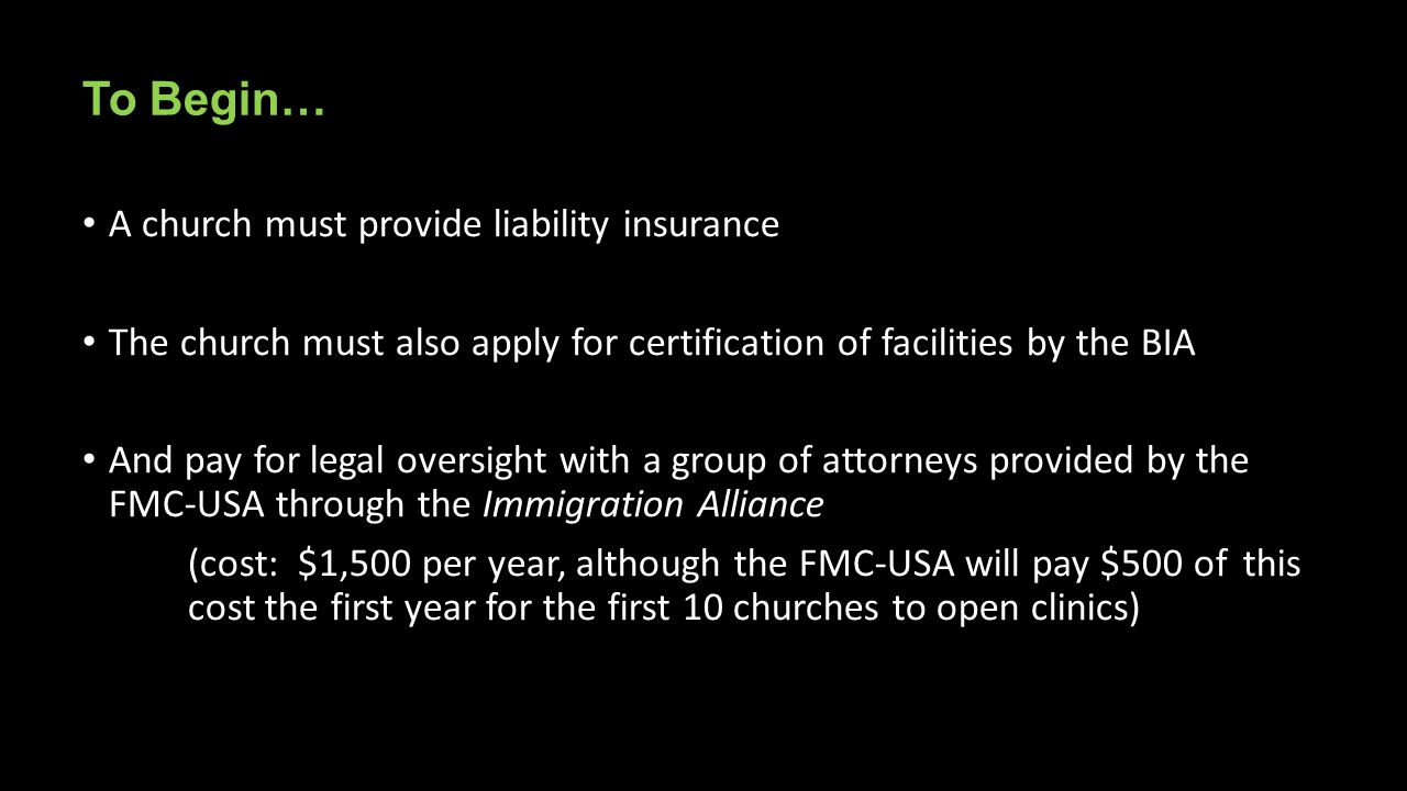 To Begin… A church must provide liability insurance The church must also apply for certification of facilities by the BIA And pay for legal oversight