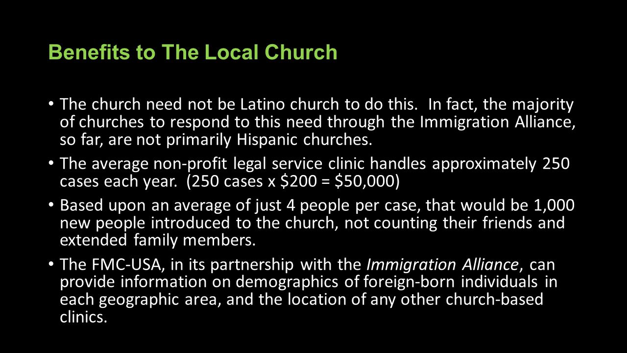 Benefits to The Local Church The church need not be Latino church to do this. In fact, the majority of churches to respond to this need through the Im
