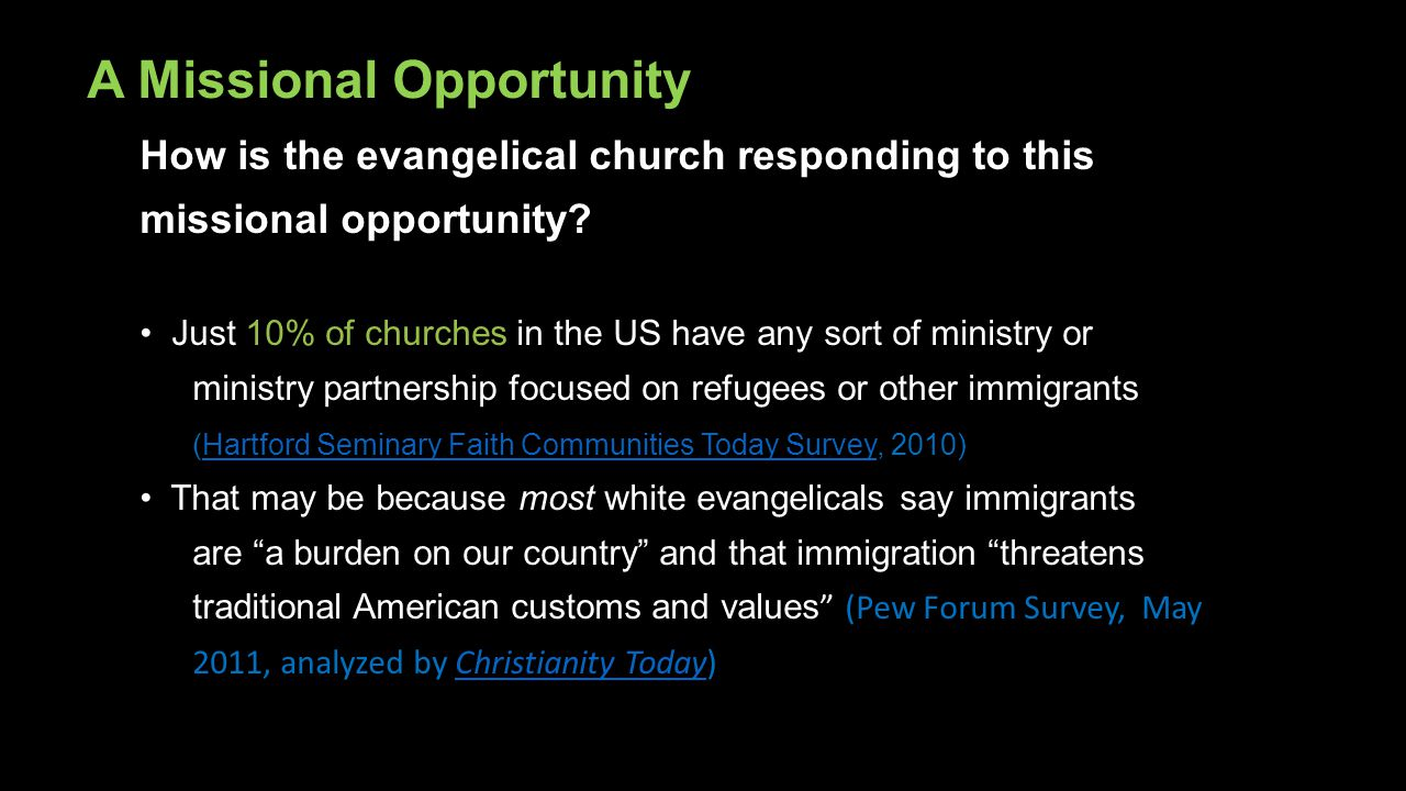 How is the evangelical church responding to this missional opportunity? Just 10% of churches in the US have any sort of ministry or ministry partnersh