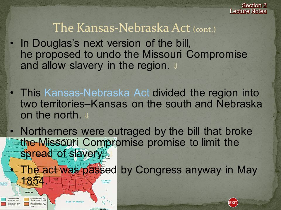 (pages 329–331) The Kansas-Nebraska Act Click the mouse button or press the Space Bar to display the information.