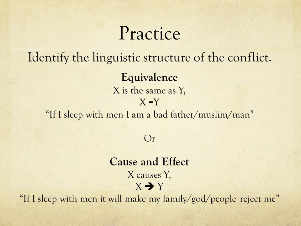 Practice Identify the linguistic structure of the conflict.