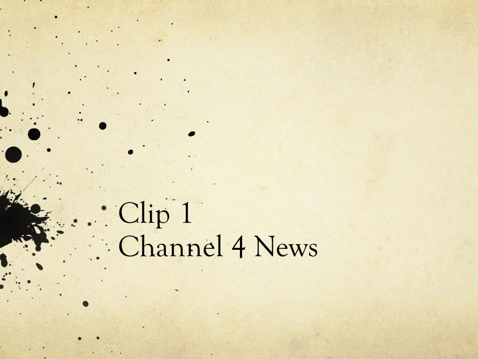 Clip 1 Channel 4 News