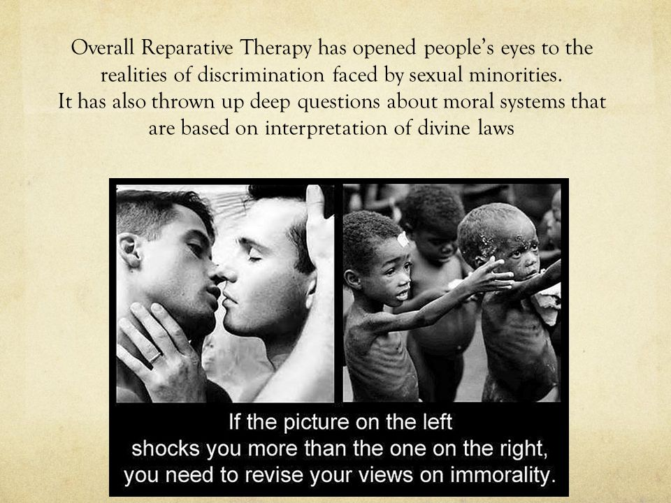 Overall Reparative Therapy has opened people's eyes to the realities of discrimination faced by sexual minorities.