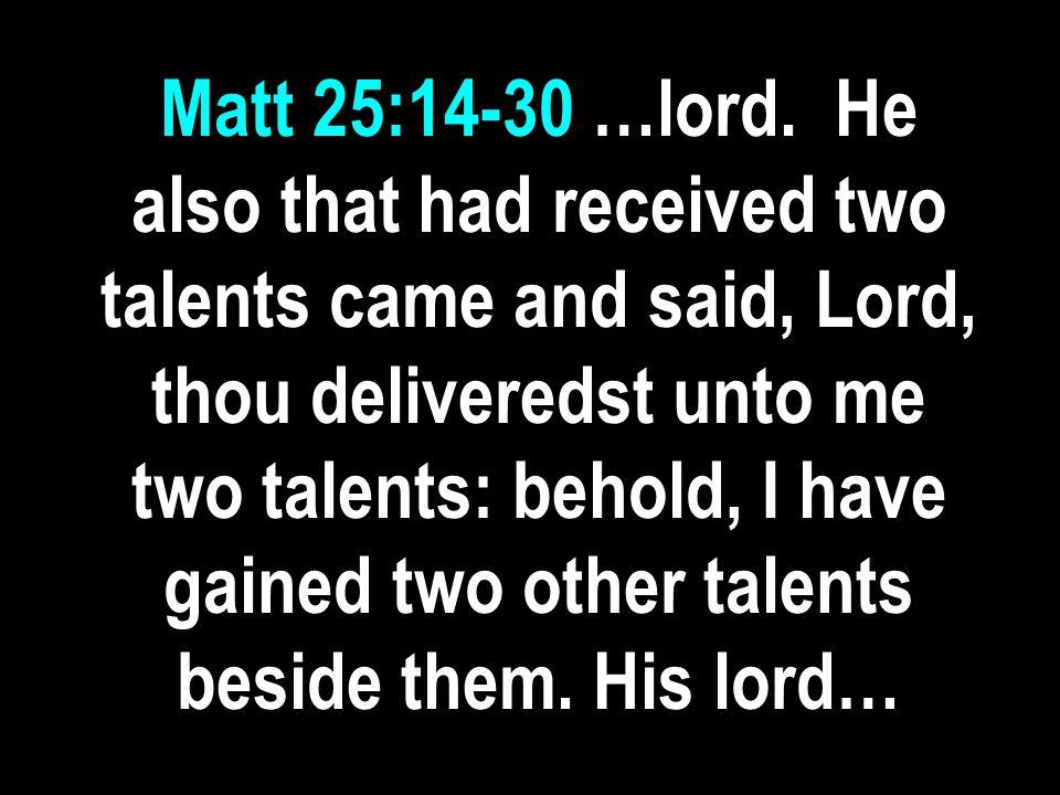 Matt 25:14-30 …lord.