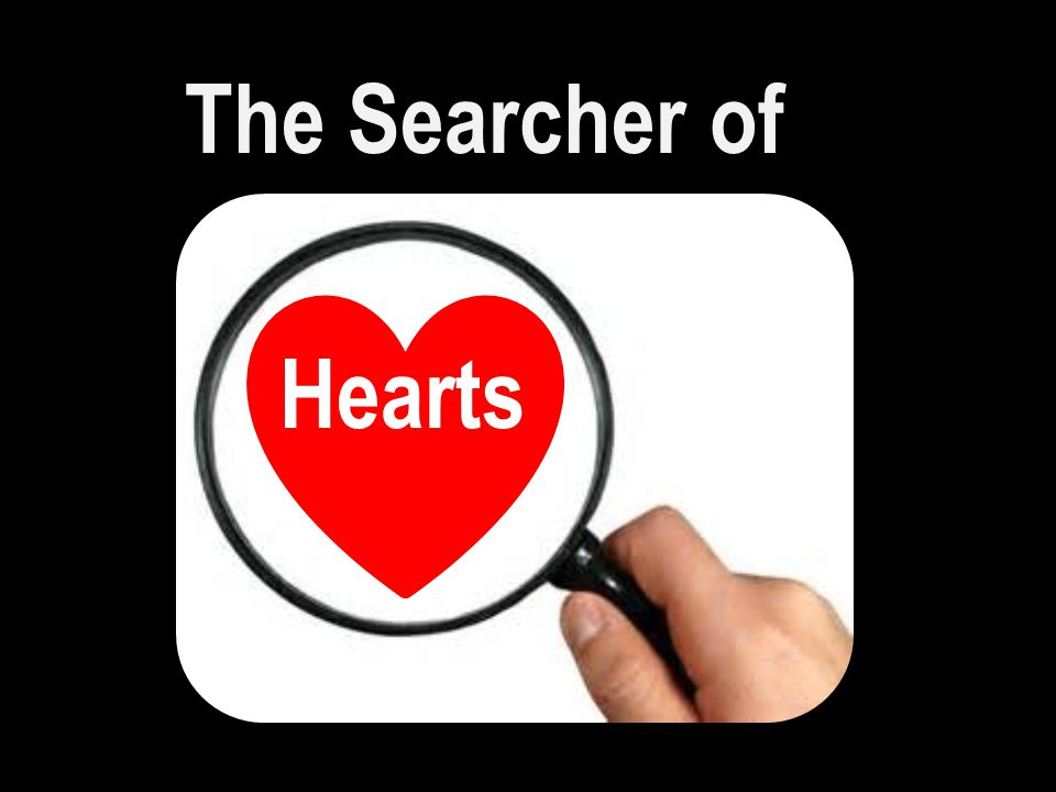 The Searcher of Hearts