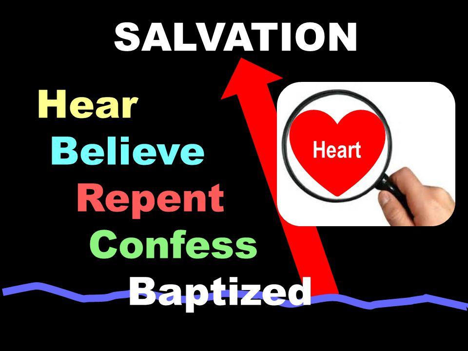 Hear Believe Repent Confess Baptized SALVATION Heart