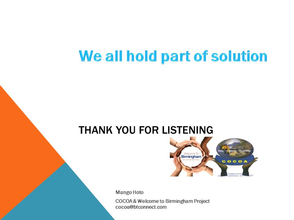 THANK YOU FOR LISTENING Mango Hoto COCOA & Welcome to Birmingham Project cocoa@btconnect.com