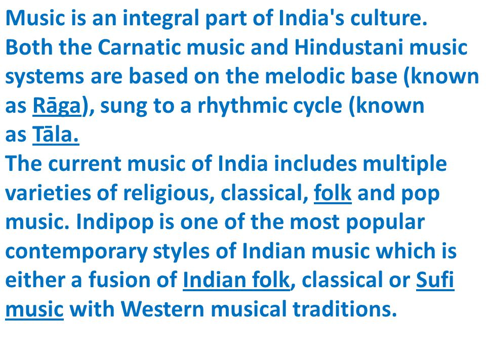 Music is an integral part of India s culture.