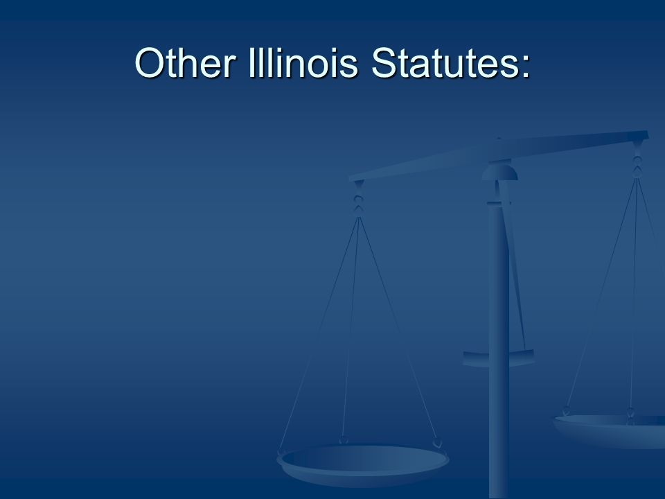 Other Illinois Statutes: