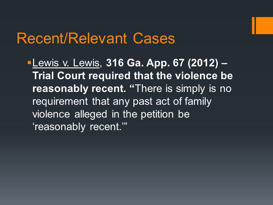 Recent/Relevant Cases  Lewis v. Lewis, 316 Ga. App.