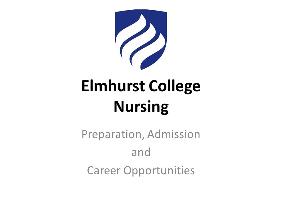 Elmhurst College Nursing Preparation, Admission and Career Opportunities