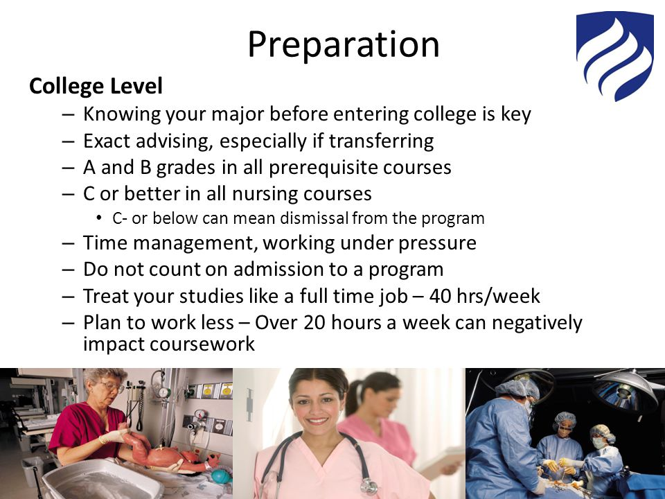 Preparation College Level – Knowing your major before entering college is key – Exact advising, especially if transferring – A and B grades in all pre