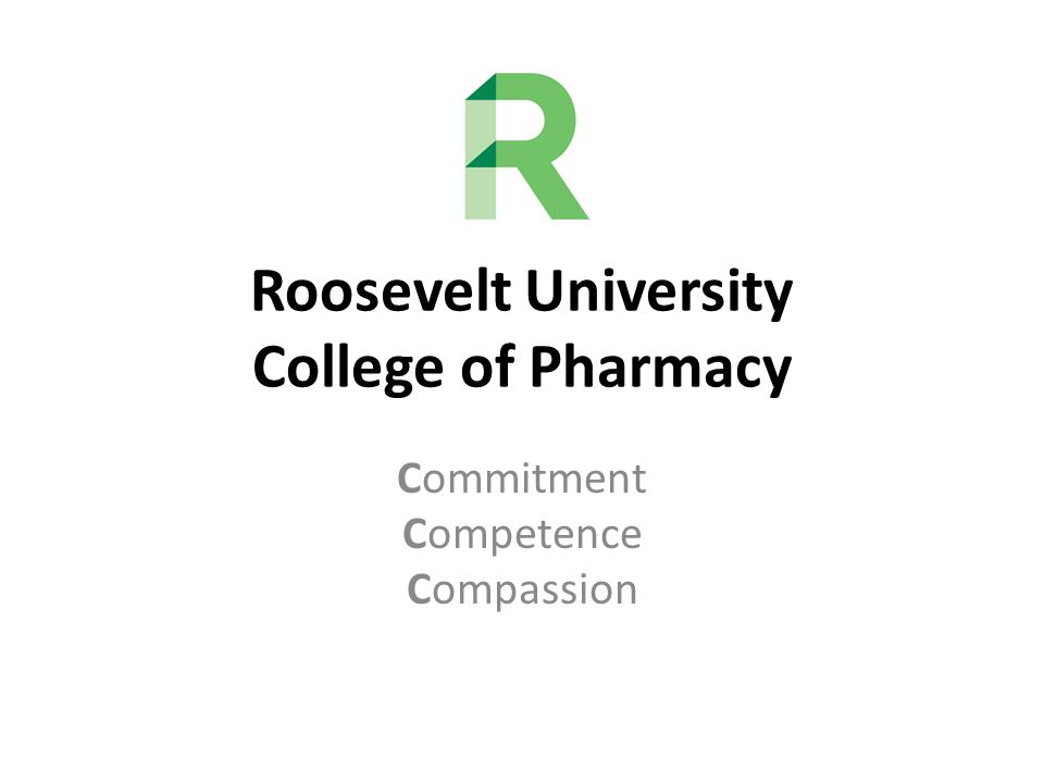 Commitment Competence Compassion Roosevelt University College of Pharmacy