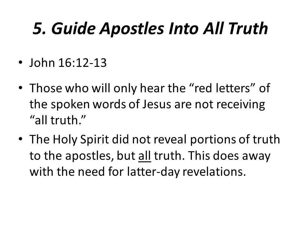 6.Tell the Apostles Things To Come John 16:13 The falling away (2 Thess.