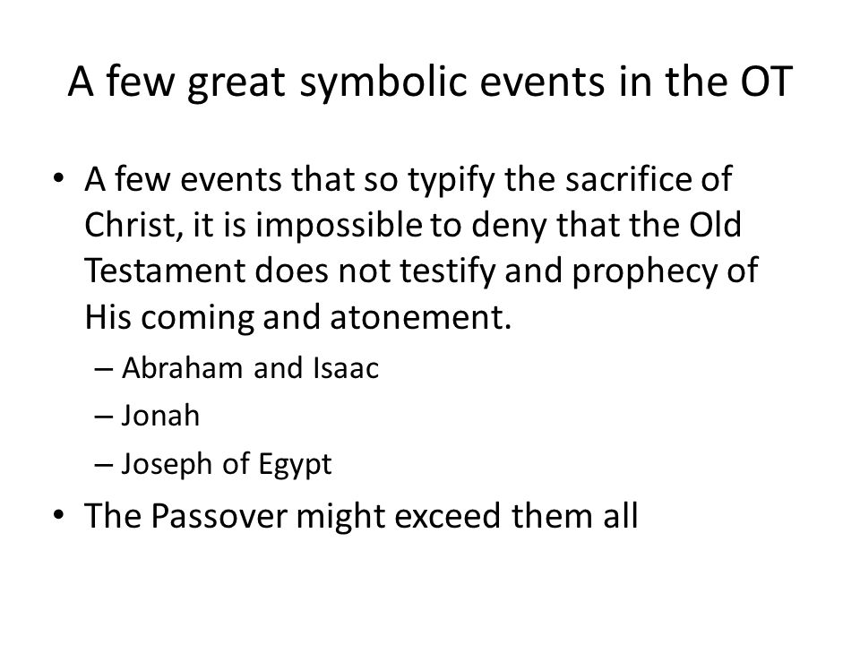 The Passover is a symbolic Matryoshka doll The Old Testament (Old Covenant) The Life of Moses The Passover