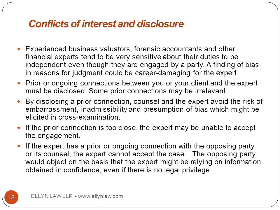 Title ELLYN LAW LLP - www.ellynlaw.com 13 Experienced business valuators, forensic accountants and other financial experts tend to be very sensitive a