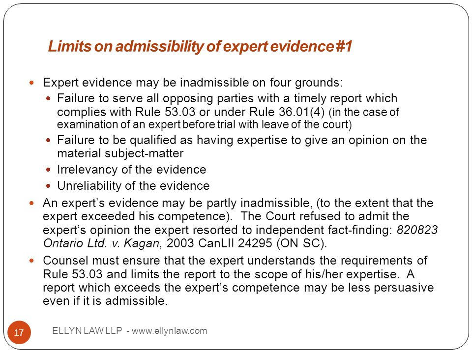 Title ELLYN LAW LLP - www.ellynlaw.com 17 Expert evidence may be inadmissible on four grounds: Failure to serve all opposing parties with a timely rep