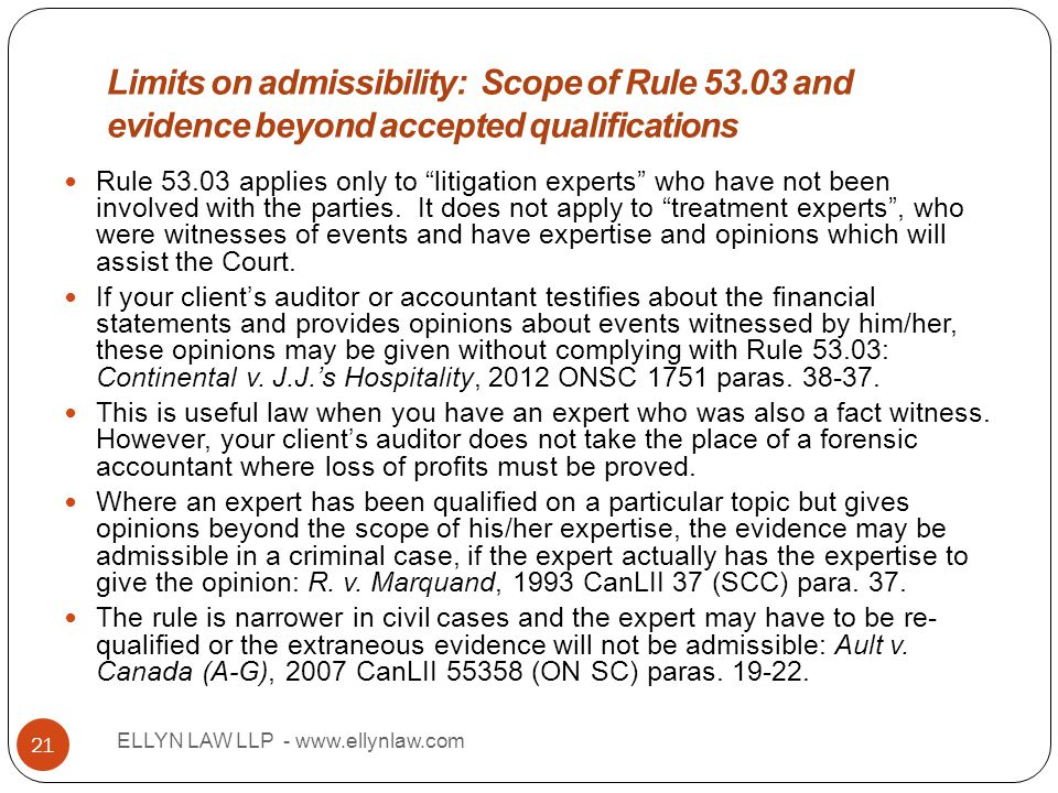 "Title ELLYN LAW LLP - www.ellynlaw.com 21 Rule 53.03 applies only to ""litigation experts"" who have not been involved with the parties. It does not app"