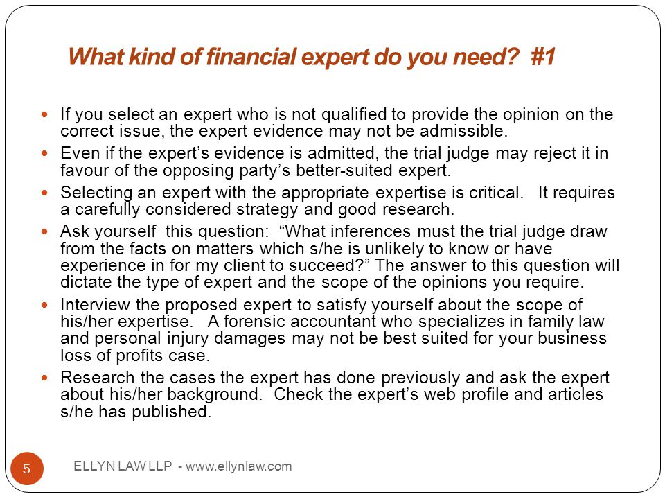 Title ELLYN LAW LLP - www.ellynlaw.com 5 If you select an expert who is not qualified to provide the opinion on the correct issue, the expert evidence