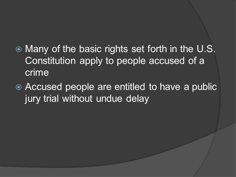  Many of the basic rights set forth in the U.S.
