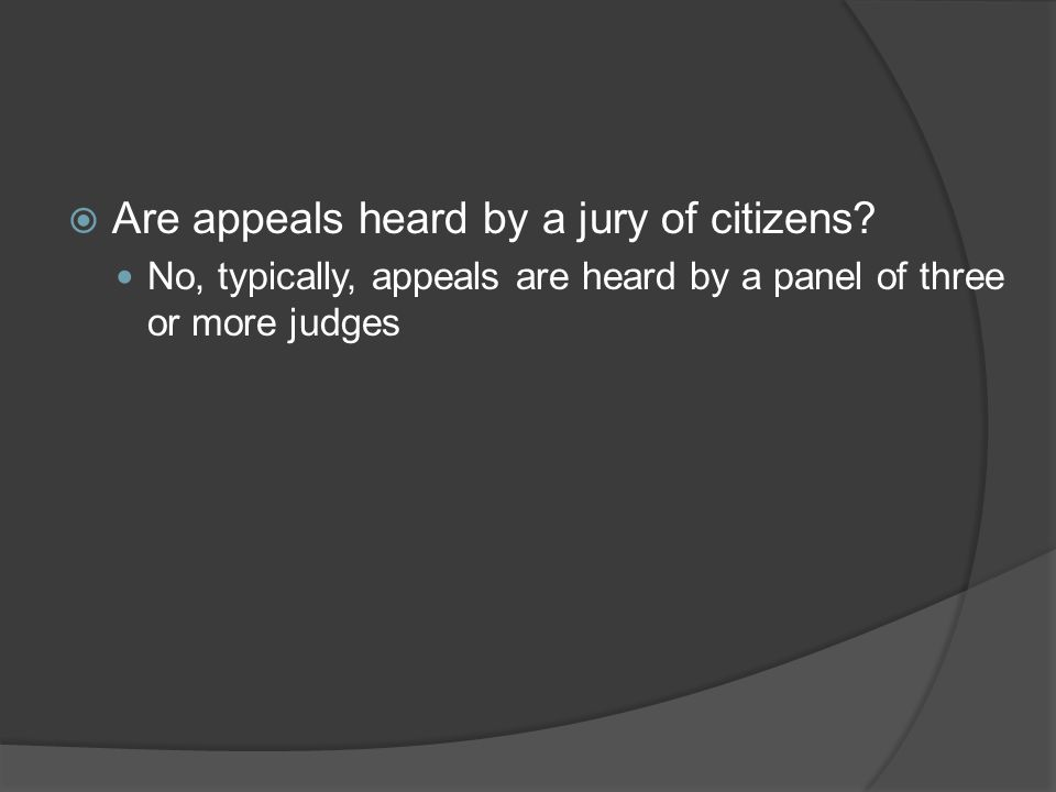  Are appeals heard by a jury of citizens.