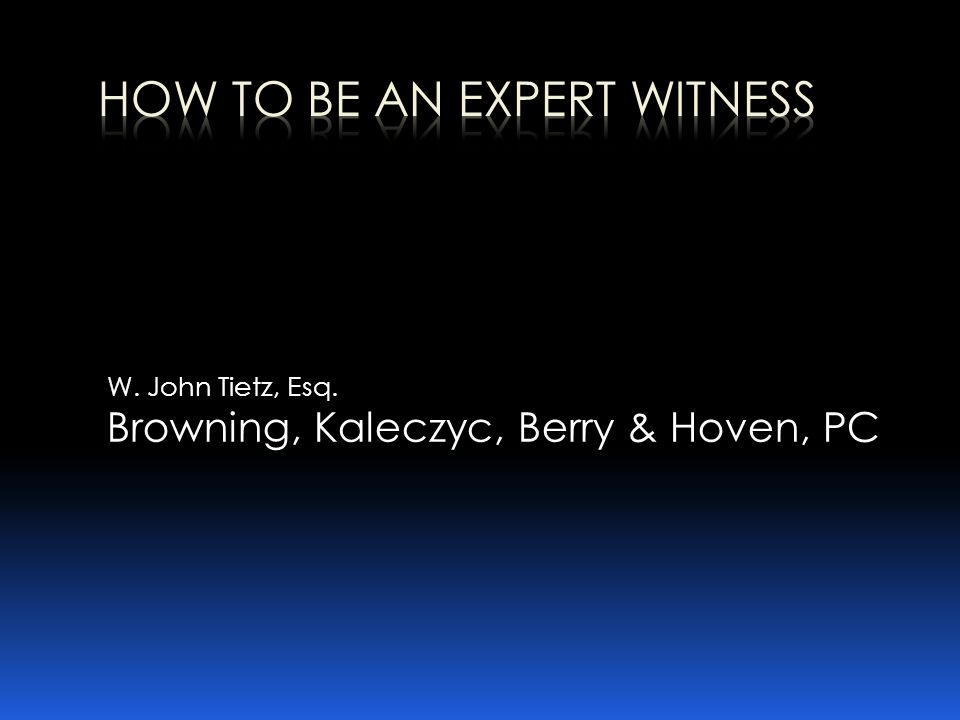 W. John Tietz, Esq. Browning, Kaleczyc, Berry & Hoven, PC