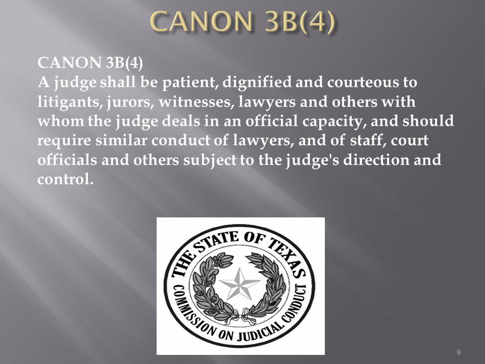 CANON 3B(5) A judge shall perform judicial duties without bias or prejudice. 10