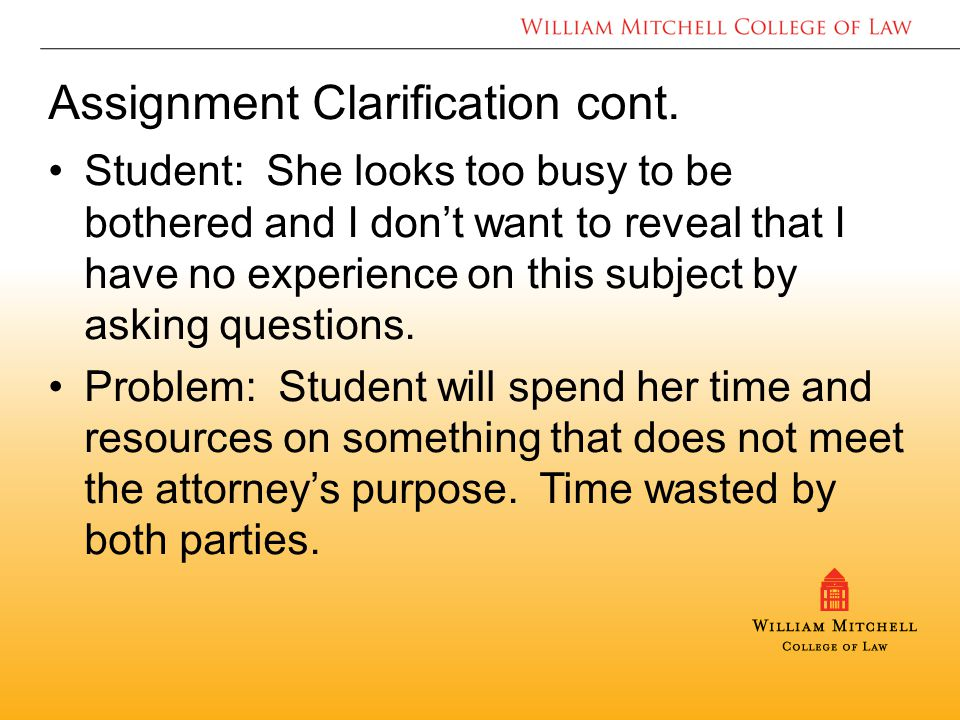 Assignment Clarification cont.