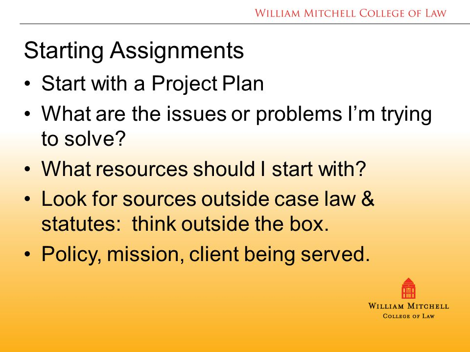 Starting Assignments Start with a Project Plan What are the issues or problems I'm trying to solve.