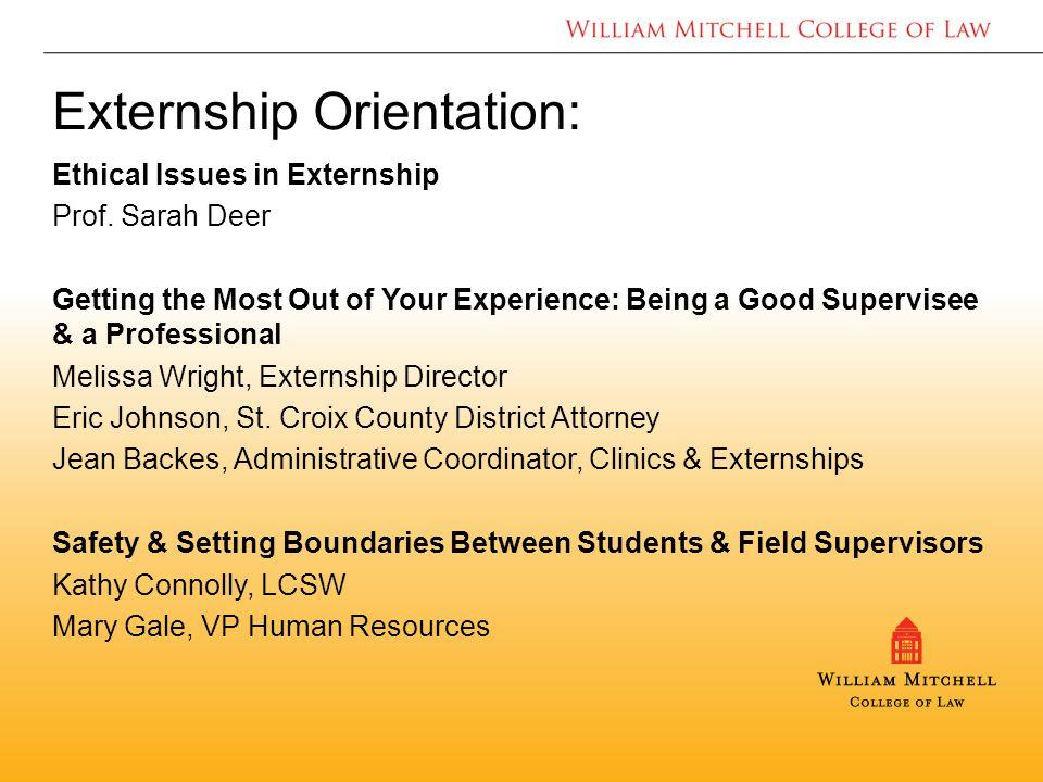 Externship Orientation: Ethical Issues in Externship Prof.