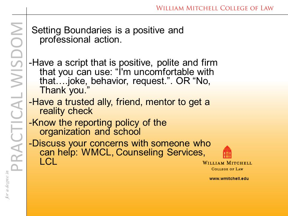 www.wmitchell.edu PRACTICAL WISDOM for a degree in Setting Boundaries is a positive and professional action.
