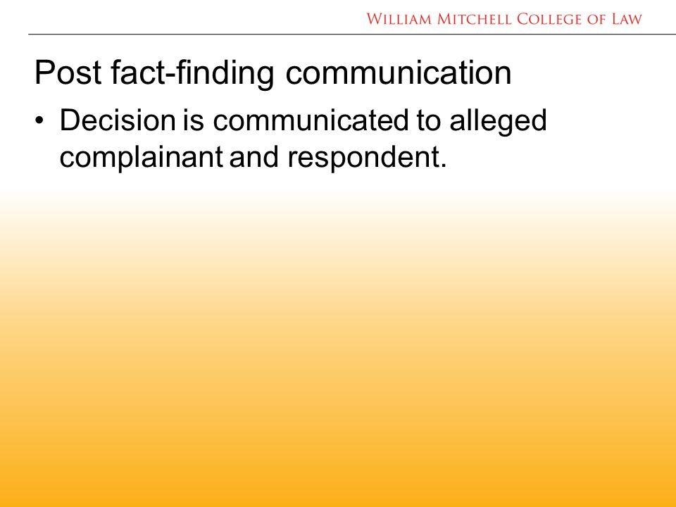 Post fact-finding communication Decision is communicated to alleged complainant and respondent.