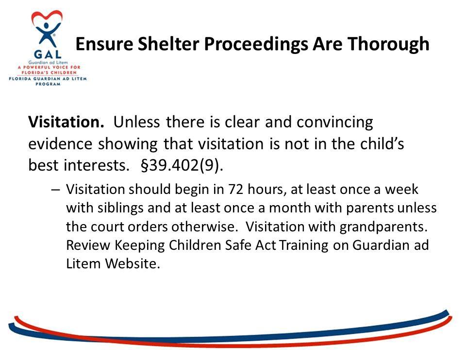 Ensure Shelter Proceedings Are Thorough Visitation.