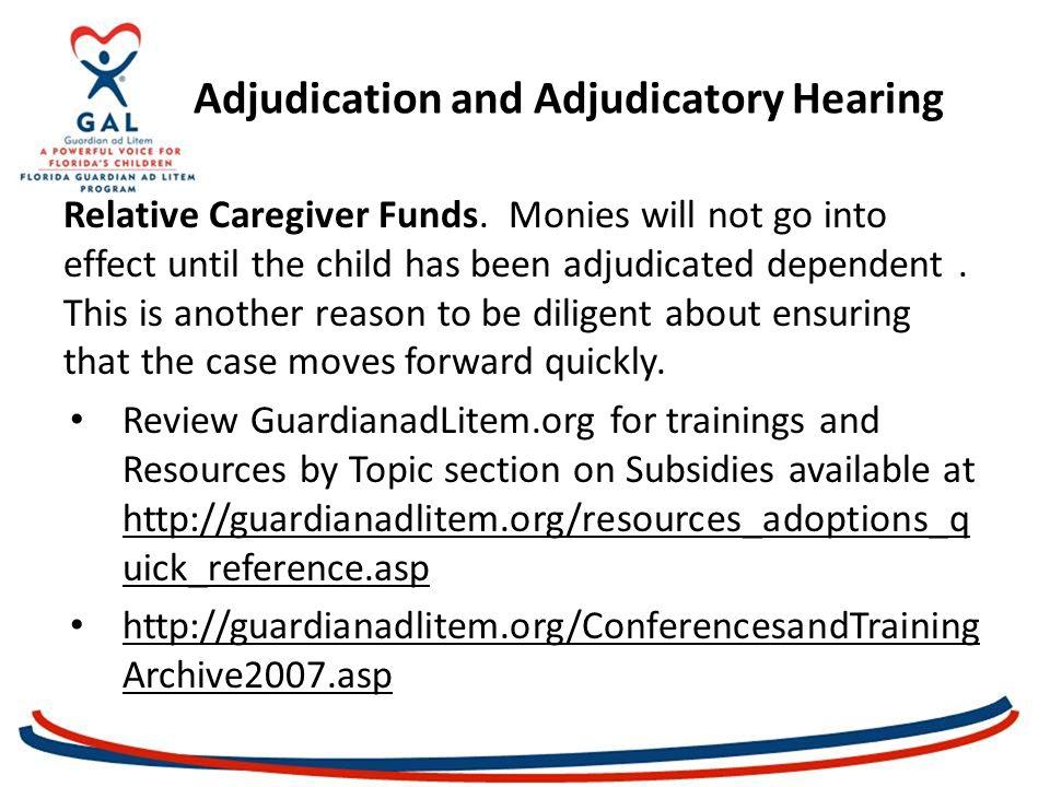 Adjudication and Adjudicatory Hearing Relative Caregiver Funds.