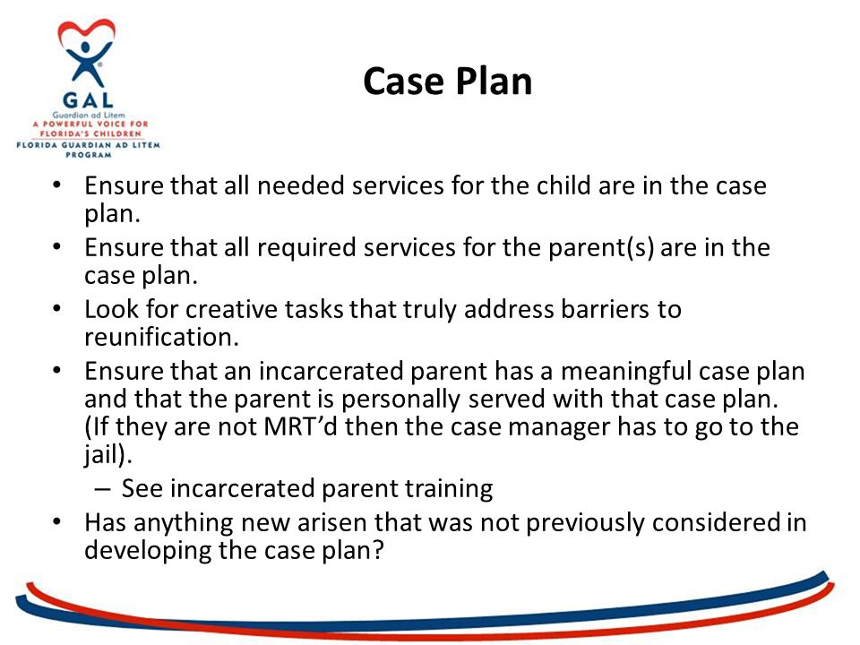 Ensure that all needed services for the child are in the case plan.