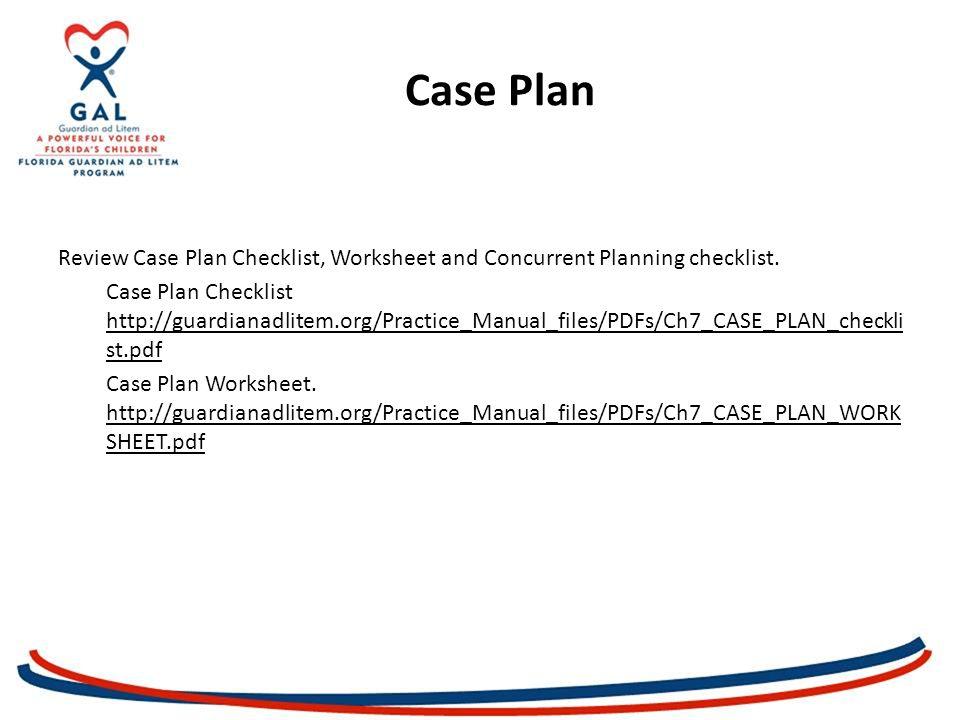Case Plan Review Case Plan Checklist, Worksheet and Concurrent Planning checklist.