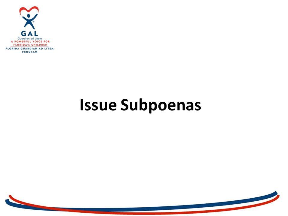 Issue Subpoenas