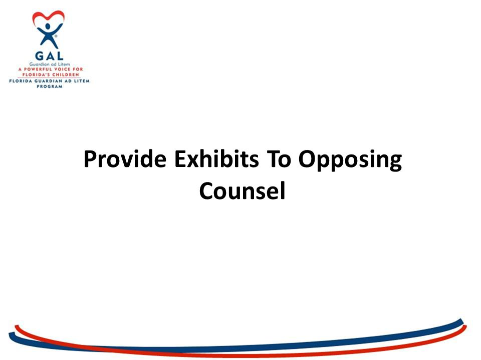 Provide Exhibits To Opposing Counsel