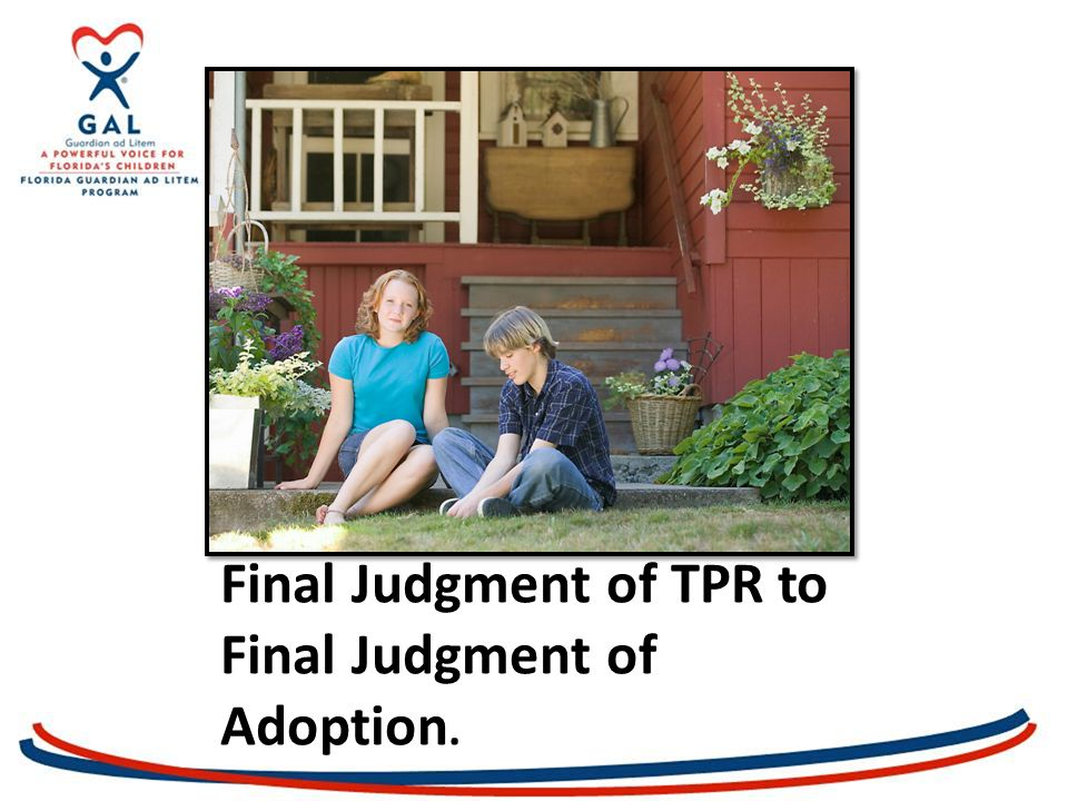 Final Judgment of TPR to Final Judgment of Adoption.