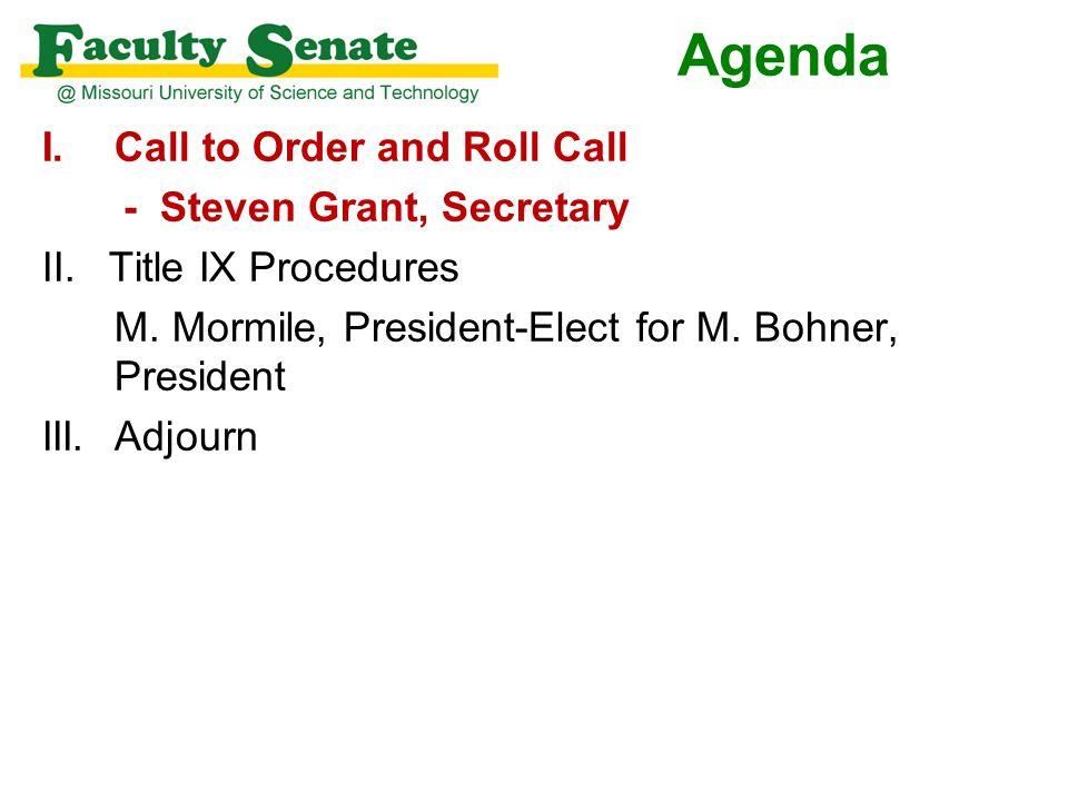 Agenda I.Call to Order and Roll Call - Steven Grant, Secretary II.Title IX Procedures – M.