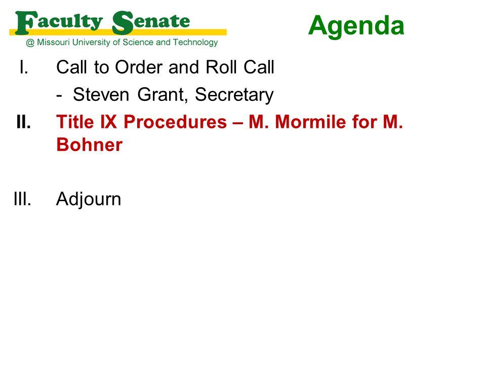 Agenda I. Call to Order and Roll Call - Steven Grant, Secretary II.Title IX Procedures – M.