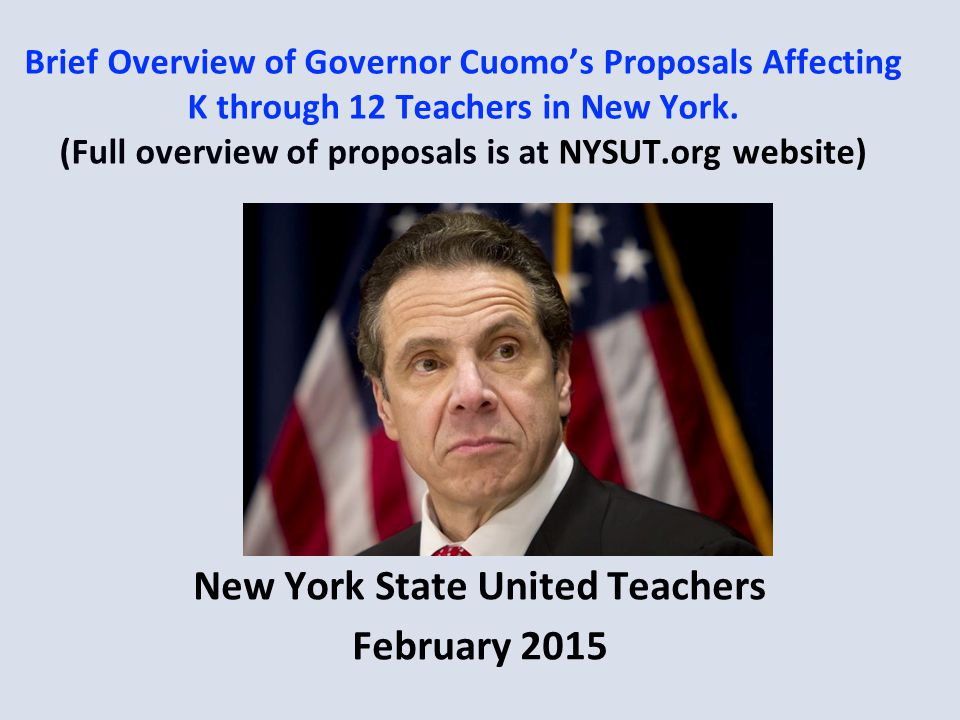 Brief Overview of Governor Cuomo's Proposals Affecting K through 12 Teachers in New York.