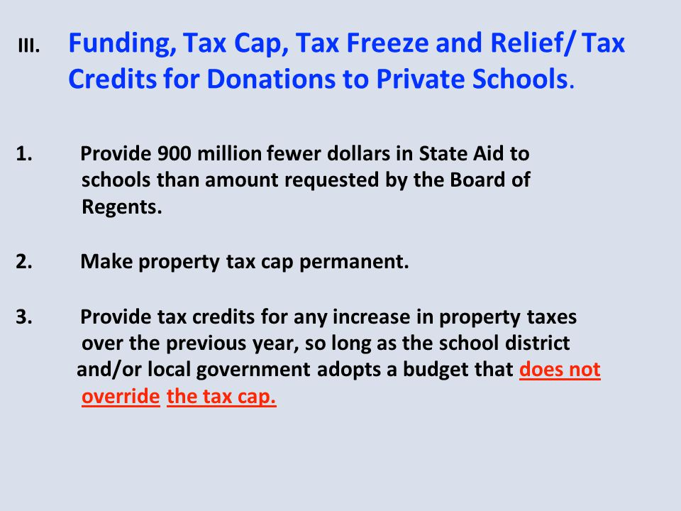 III. Funding, Tax Cap, Tax Freeze and Relief/ Tax Credits for Donations to Private Schools.