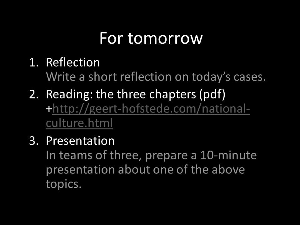 For tomorrow 1.Reflection Write a short reflection on today's cases.