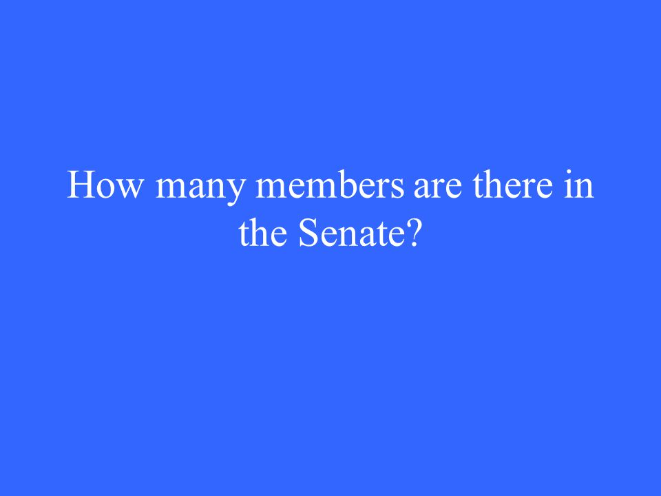 How many members are there in the Senate?